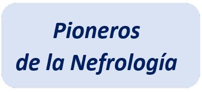 Pioneros de la Nefrología